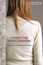 Conquering Eating Disorders : how family communication heals