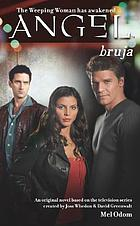 Bruja : an original novel based on the television series created by Joss Whedon & David Greenwalt