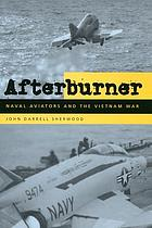 Afterburner : naval aviators and the Vietnam War