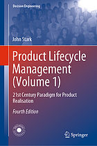 Product lifecycle management. (Volume 1) : 21st Century Paradigm for Product Realisation