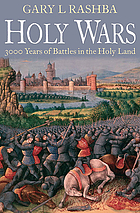 Holy wars : 3,000 years of battles in the holy land