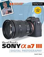 David Busch's Sony [alpha] a7 III : guide to digital photography