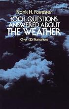 1001 questions answered about the weather
