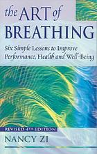 The art of breathing : six simple lessons to improve performance, health, and well-being