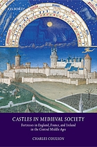 Castles in medieval society : fortresses in England, France, and Ireland in the central Middle Ages
