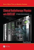 Clinical radiotherapy physics with MATLAB : a problem-solving approach