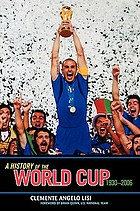 A history of the World Cup : 1930-2006
