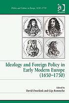 Ideology and Foreign Policy in Early Modern Europe (1650-1750).