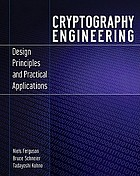 Cryptography engineering : design principles and practical applications
