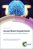 Acute Brain Impairment : Scientific Discoveries and Translational Research