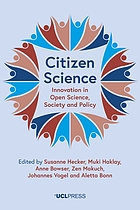 Citizen science : innovation in open science, society and policy