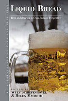 Liquid bread : beer and brewing in cross-cultural perspective