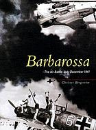 Barbarossa : the air battle July-December 1941