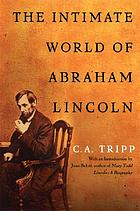The Intimate World of Abraham Lincoln.