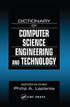 Dictionary of Computer Science, Engineering and Technology.