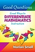 Good questions : great ways to differentiate mathematics... by  Marian Small