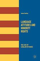 Language attitudes and minority rights : the case of Catalan in France
