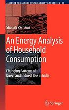 An energy analysis of household consumption : changing patterns of direct and indirect use in India