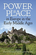 Power & place in Europe in the early Middle Ages