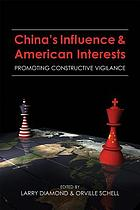 China's influence & American interests : promoting constructive vigilance : report of the Working Group on Chinese Influence Activities in the United States