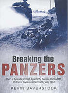 Breaking the panzers : the bloody battle for Rauray, Normandy, 1 July 1944