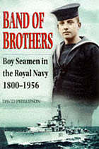 Band of brothers : boy seamen in the Royal Navy 1800-1956