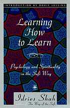 Learning how to learn : psychology and spirituality in the Sufi way