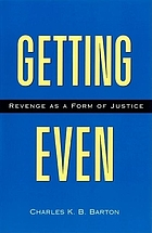 Getting even : revenge as a form of justice