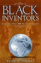 Black inventors : crafting over 200 years of success
