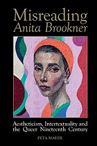 Misreading Anita Brookner : aestheticism, intertextuality and the queer nineteenth century
