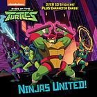 Rise of the teenage mutant ninja turtles : ninjas united!