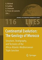 Continental evolution : the geology of Morocco : structure, stratigraphy and tectonics of the Africa-Atlantic-Mediterranean triple junction