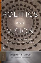 Politics and vision : continuity and innovation in Western political thought