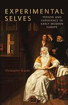 Experimental selves : person and experience in early modern Europe