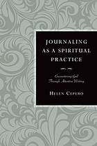 Journaling as a spiritual practice : encountering God through attentive writing