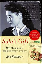 Sala's gift : my mother's Holocaust story