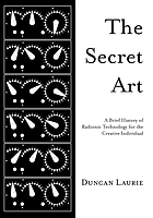 The secret art : a brief history of radionic technology for the creative individual