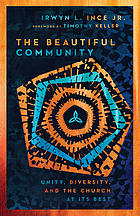 Book cover for The beautiful community : unity, diversity, and the church at its best