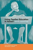 Living teacher education in Hawaiʻi : critical perspectives