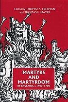 Martyrs and martyrdom in England : c. 1400-1700