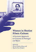 Women in Iberian filmic culture : a feminist approach to the cinemas of Portugal and Spain