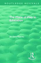 PLACE OF PLAY IN EDUCATION.