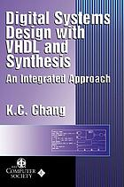 Digital systems design with VHDL and synthesis : an integrated approach