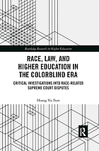 Race, law, and higher education in the colorblind era : critical investigations into race-related Supreme Court disputes