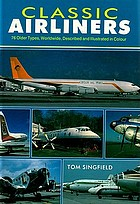 Classic airliners : 76 older types, worldwide, described and illustrated in colour