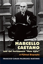 Marcello Caetano and the Portuguese new state : a political biography