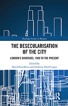 The desecularisation of the city : London's churches, 1980 to the present