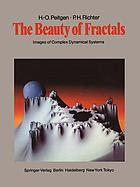 The beauty of fractals : images of complex dynamical systems