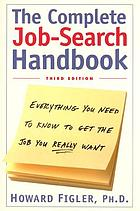 The complete job-search handbook : everything you need to know to get the job you really want