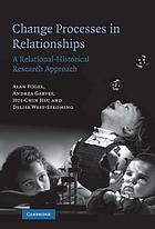 Change processes in relationships : a relational-historical research approach